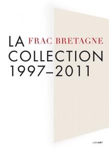 Œuvres de la collection du Frac Bretagne de 1997 à 2011