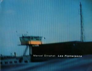 Marcel Dinahet, Les Flottaisons