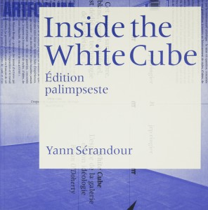 Serandour_Inside the White Cube_Edition Palimpseste