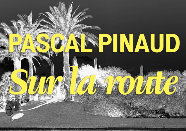 Pascal Pinaud. Sur la route : exposition au Frac Bretagne, Rennes, du 14 mai au 23 août 2015