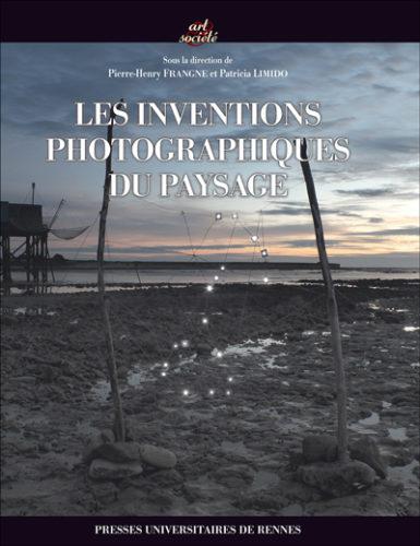 Les inventions photographiques du paysage, PUR, 2016