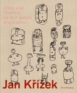 Jan Krizek - Chez moi, l'homme ne doit jamais disparaître