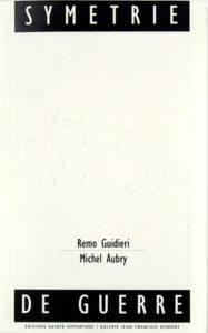 Michel Aubry - Remo Guidieri_Symétrie de guerre