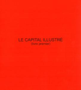 Jean-Baptiste Ganne. Le capital illustré (livre premier)