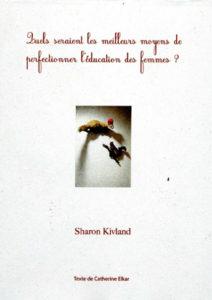 Sharon Kivland, Quels seraient les meilleurs moyens de perfectionner l'éducation des femmes ?