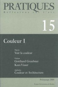 Pratiques : Réflexions sur l'Art, N°15, Printemps 2004 Couleur I
