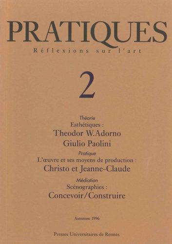 Pratiques : Réflexions sur l'Art, N°2, Automne 1996