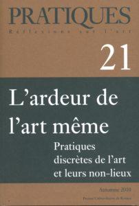 Pratiques : Réflexions sur l'Art, N°21, Automne 2010