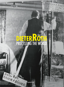 Dieter Roth_Processing the World