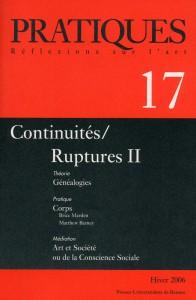 Pratiques : Réflexions sur l'Art, N°17, Hiver 2006 Continuités / Ruptures II