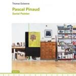 Pascal Pinaud, Serial Painter - Thomas Golsenne, édition MAMCO avec le soutien de la Galerie Nathalie Obadia (Paris/Bruxelles), du Frac Bretagne (Rennes), du Frac Provence-Alpes-Côte d'Azur (Marseille)