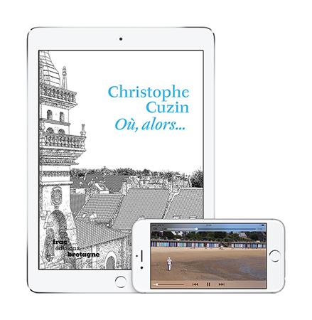 Edition numérique Christophe Cuzin, Où, alors...