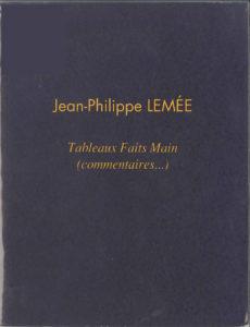 Jean-Philippe Lemée, Tableaux faits main (commentaires...)