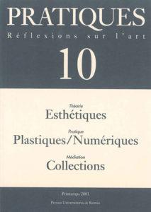 Pratiques : Réflexions sur l'Art, N°10, Printemps 2001