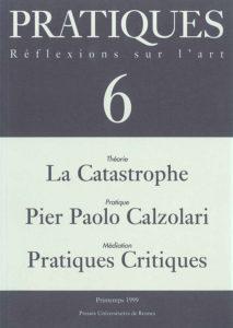 Pratiques : Réflexions sur l'Art, N°6, Printemps 1999