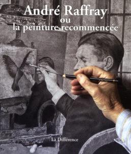 André Raffray ou la peinture recomencée