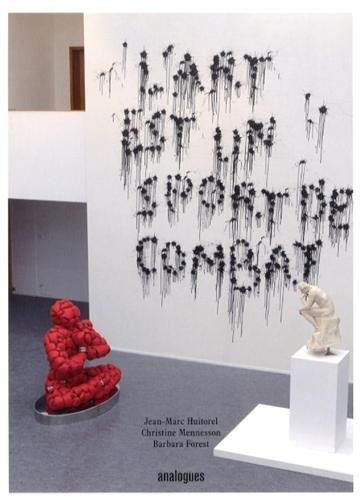 Jean-Marc Huitorel, Christine Menesson, Barbara Forest, L'art est un sport de combat, 2011